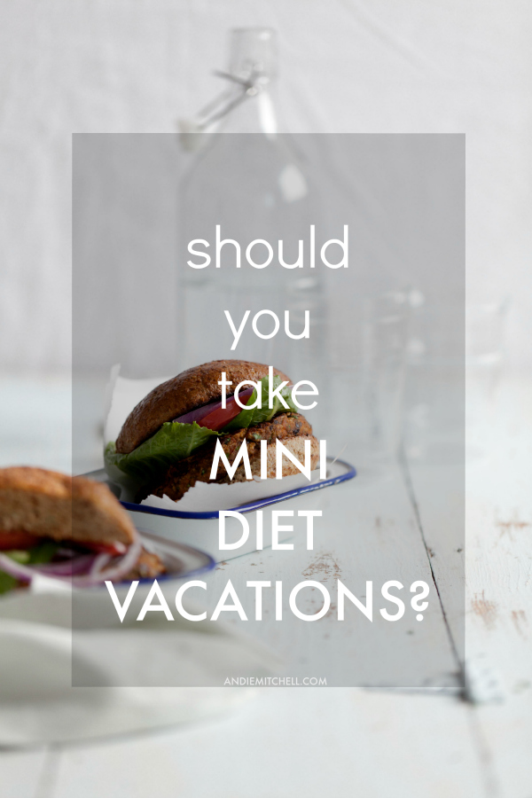 Should You Take Breaks During Weight Loss? Here's Some Food For Thought | AndieMitchell.com