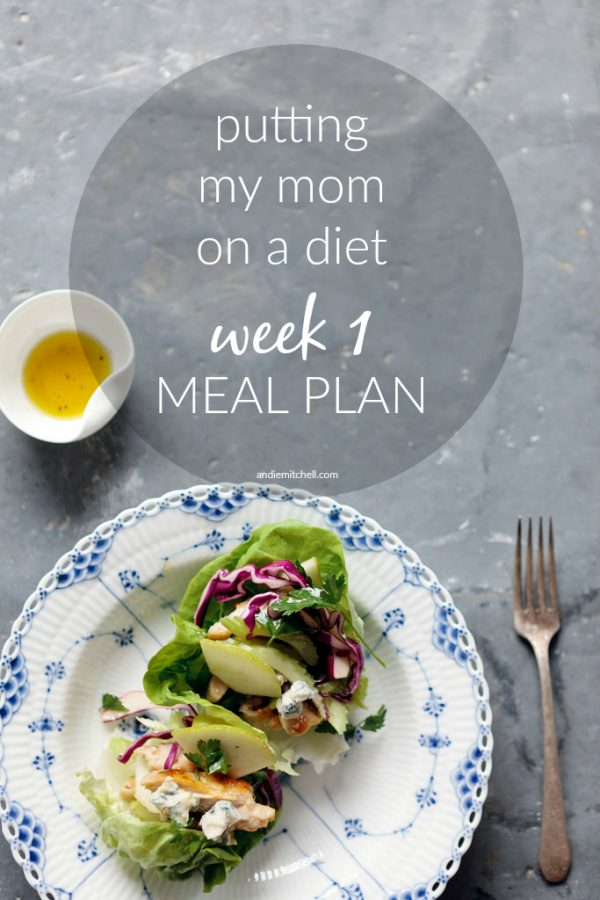 Putting My Mom on a Diet: Week 1 Meal Plan and Weigh-In