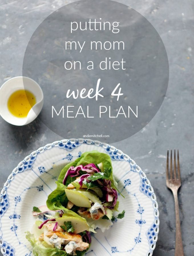 Putting My Mom on a Diet: Week 4 Meal Plan and Weigh-In