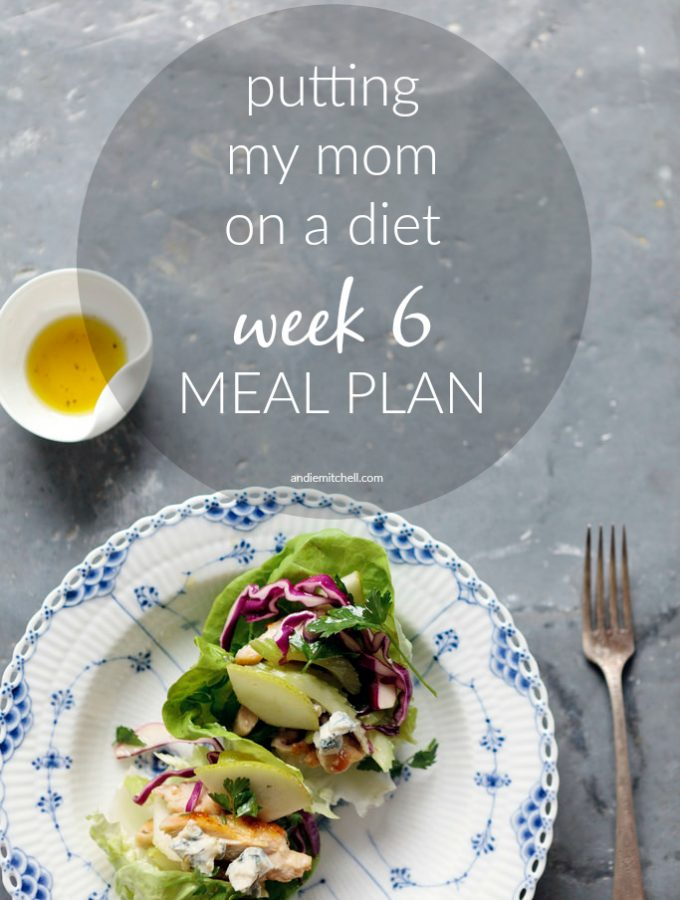 Putting My Mom on a Diet: Week 6 Meal Plan and Weigh-In