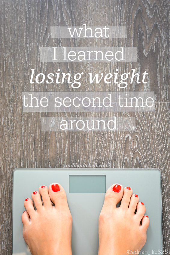 What I Learned Losing Weight the Second Time Around - weight loss tips and advice from Andie Mitchell. Read more on AndieMitchell.com #inspiration #motivation #weightloss