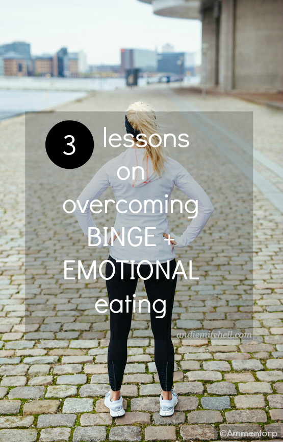 3 powerful lessons on how to stop emotional eating or binge eating from author and blogger Andie Mitchell who has lost 135 pounds.