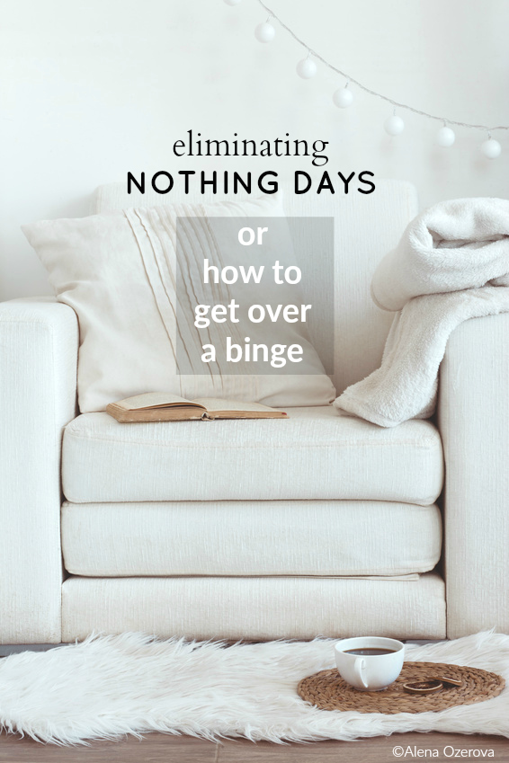 Eliminating Nothing Days: Or, how to move on after a binge. #motivation #weightloss #inspiration