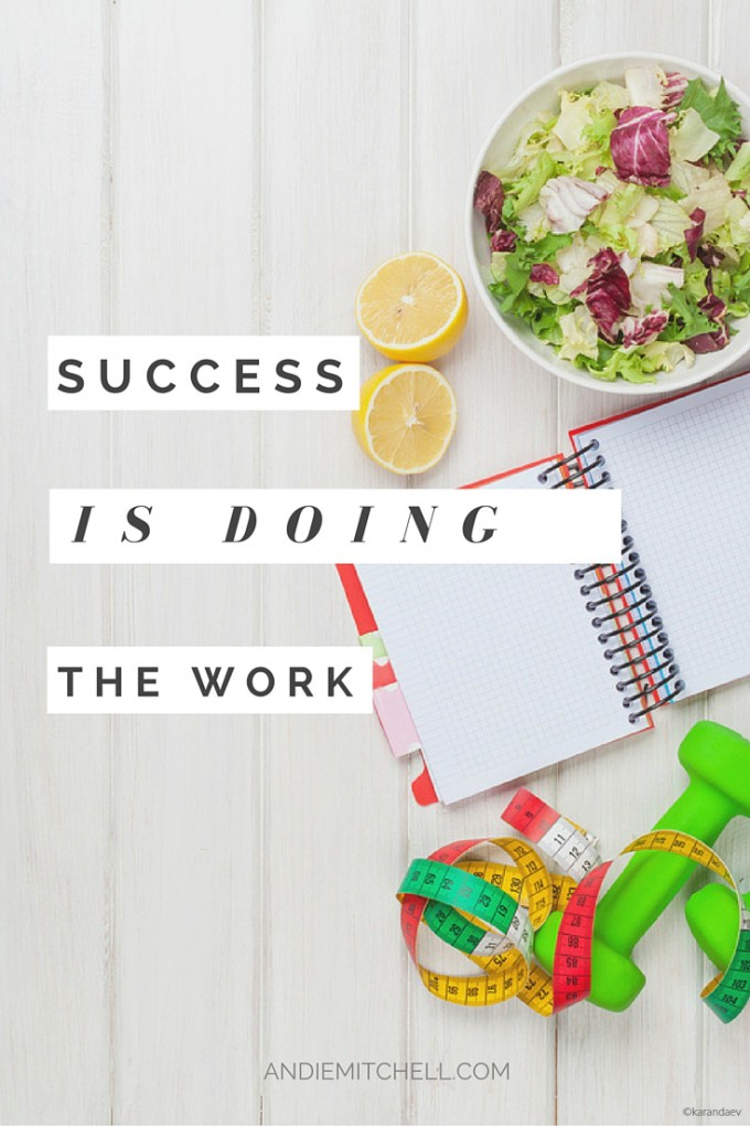Success Is Doing the Work - If your goal is to achieve weight loss success, or to change your life in any meaningful way, here's an important reminder to help you get there.